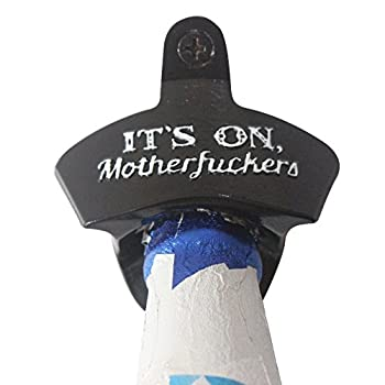 It's On, Motherfuckers Black Wall Mount Bottle Opener, Durable Classic Design Soda Openers with Free Mounting Screws
