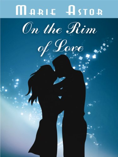 On the Rim of Love: A Contemporary Romance Novel by Marie Astor is Today's Kindle Fire at KND eBook of The Day – 4.2 Stars & Just $2.99