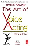 img - for The Art of Voice Acting: The Craft and Business of Performing for Voice-Over book / textbook / text book