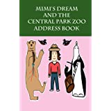 Mimi's Dream and the Central Park Zoo Address Bookby Maureen Mihailescu