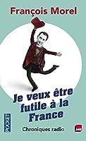 Je veux être futile à la France
