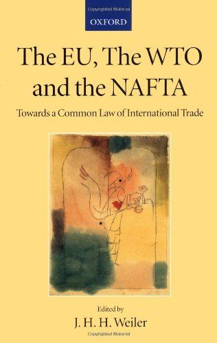 The EU, the WTO, and the NAFTA: Towards a Common Law of International Trade? (Collected Courses of the Academy of European Law)