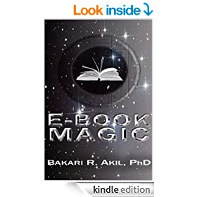 eBook Magic: An Overall Approach to Writing and Selling E-books Everywhere