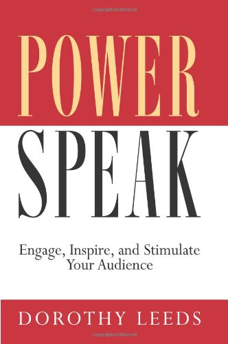 Power Speak: Engage, Inspire and Stimulate Your Audience