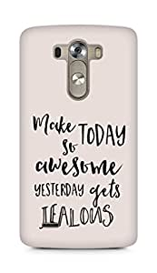 AMEZ make today so awesome yesterday gets jealous Back Cover For LG G3
