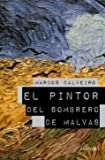 El pintor del sombrero de Malvas / The Painter of Malva's Hat