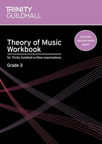 Theory of Music Workbook Grade 3 (Trinity Guildhall Theory of Music)