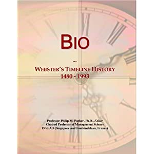 Bio: Webster's Timeline History, 1480 - 1993 Icon Group International