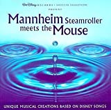Mannheim Steamroller Meets The Mouse: Unique Musical Creations Based On Disney Songs by Mannheim Steamroller (1999) Audio CD