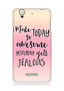 AMEZ make today so awesome yesterday gets jealous Back Cover For YU Yureka