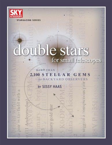 Double Stars For Small Telescopes: More Than 2,100 Stellar Gems For Backyard Observers (Stargazing)
