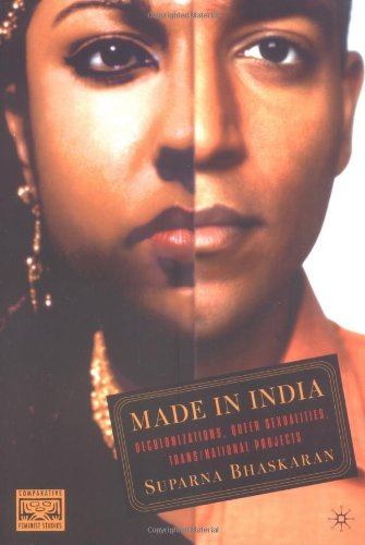Made in India: Decolonizations, Queer Sexualities, Trans/National Projects (Comparative Feminist Studies)