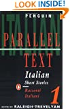 Italian Short Stories 1: Parallel Text Edition (Parallel Text, Penguin) (v. 1) (Italian Edition)