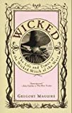 img - for By Gregory Maguire: Wicked: The Life and Times of the Wicked Witch of the West book / textbook / text book