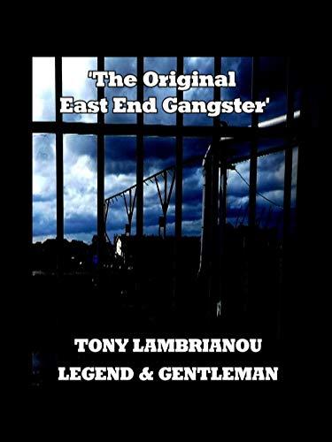 Tony Lambrianou - Legend & Gentleman