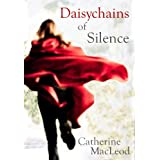 Daisychains of Silence ~ Catherine MacLeod