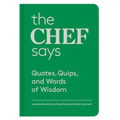 The Chef Says - Quotes, Quips and Words of Wisdom (Hardback)