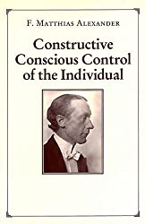 Constructive Conscious Control of the Individual