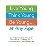 Live Young, Think Young, be Young: ... At Any Age (Paperback) - Common