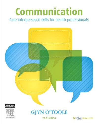Communication: Core Interpersonal Skills for Health Professionals, 2e