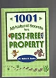 The Buggy Professors 1001 All-Natural Secrets to a Pest-Free Property