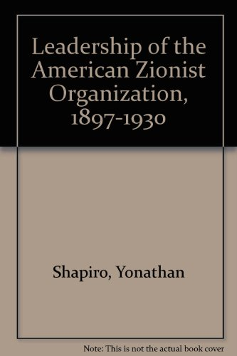 Leadership of the American Zionist Organization, 1897-1930