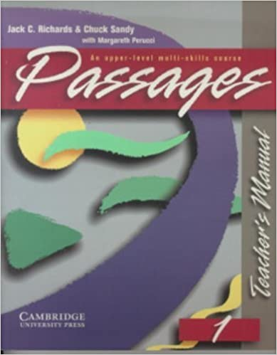 Passages Teacher's Manual 1: An Upper-Level Multi-Skills Course