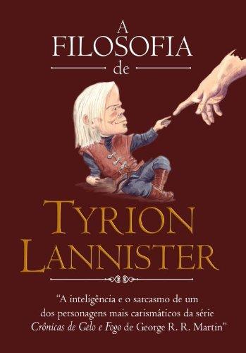 A Filosofia De Tyrion Lannister (Em Portuguese do Brasil)