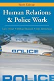 img - for Human Relations and Police Work: 6th (Sixfth) Edition book / textbook / text book