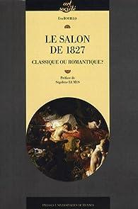Le Salon de 1827 : Classique ou romantique ? par Eva Bouillo