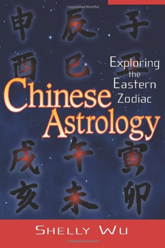 Download Chinese Astrology Exploring The Eastern Zodiac Pdf By Shelly Wu