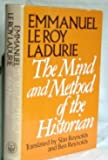 The Mind and Method of the Historian (0226473260) by Le Roy Ladurie, Emmanuel