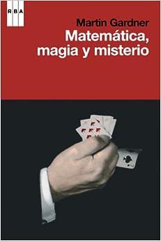 Matemática, Magia Y Misterio