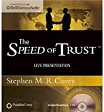 Stephen M R Covey [(The Speed of Trust: Live Presentation)] [by: Stephen M R Covey]