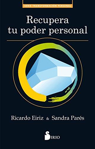 Recupera tu poder personal  [Ricardo Eiriz - Sandra Pares] (Tapa Blanda)