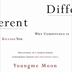 Different: Escaping the Competitive Herd | [Youngme Moon]