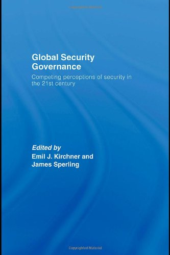Global Security Governance: Competing Perceptions of...