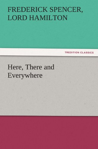 Here, There and Everywhere (TREDITION CLASSICS)