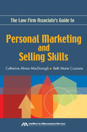 The Law Firm Associate's Guide to Personal Marketing and Selling Skills