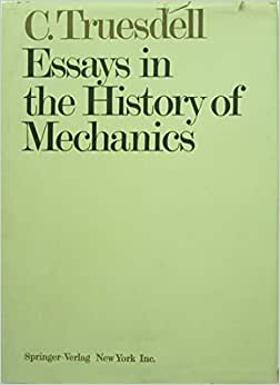 essays in the history of mechanics truesdell Request pdf on researchgate | essays on the history of mechanics: in memory of clifford ambrose truesdell and edoardo benvenuto | the history of mechanics, and more particularly, the history of.