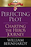 Perfecting Plot: Charting the Hero's Journey (Red Sneaker Writers Book Series) (Volume 3)