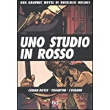 Uno studio in rosso. Una graphic novel di Sherlock Holmesdi Arthur Conan Doyle