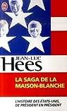 La saga de la Maison-Blanche par Hees