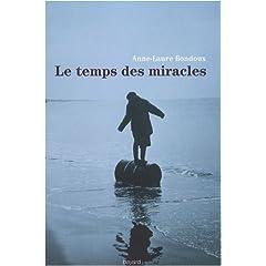 Le temps des miracles - Anne-Laure Bondoux