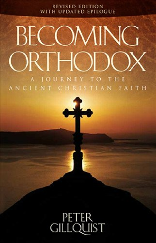 Becoming Orthodox: Peter E. Gillquist: 9781936270002: Amazon.com: Books