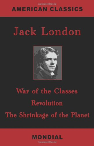 War of the Classes / Revolution / The Shrinkage of the Planet (Three Essays)