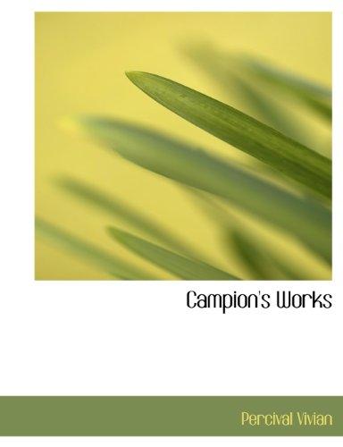 Campion's Works