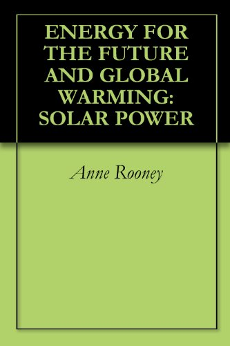 ENERGY FOR THE FUTURE AND GLOBAL WARMING: SOLAR POWER
