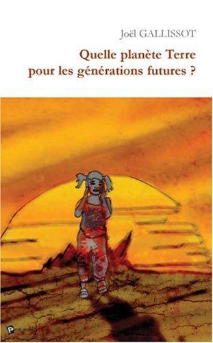 Quelle planète Terre pour les générations futures ?