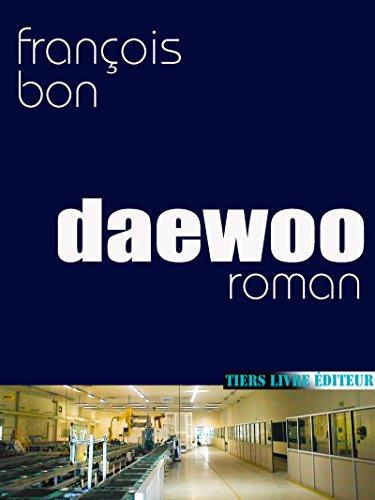 daewoo-francois-bon-fictions-essais-inventions
